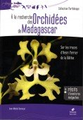 A la Recherche des Orchidées de Madagascar – Sur le traces d´Henri Perrier de la Bathie