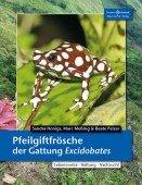 Pfeilgiftfrösche der Gattung Excidobates – Lebensweise Haltung Nachzucht