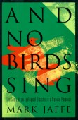 And no Birds sing - A Story of an Ecological Disaster in a Tropical Paradiese