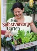 Mein Selbstversorger-Garten – Mit Bäuerin Leni durchs Gartenjahr