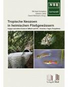 Tropische Neozoen in heimischen Fließgewässern - Guppys und andere Exoten in Gillbach und Erft - Ursachen, Folgen, Perspektiven