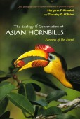 The Ecology & Conservation of Asian Hornbills – Farmers of the Forest