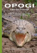 Opogi – A Bornean Crocodile;