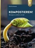 Kompostieren! – Biologisch, einfach, schnell