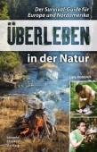 Überleben in der Natur – Der Survival-Guide für Europa und Nordamerika