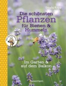 Die schönsten Pflanzen für Bienen & Hummeln Im Garten & auf dem Balkon