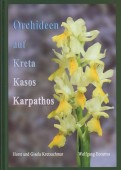 Orchideen auf Kreta, Kasos und Karpathos. Ein Feldführer durch die Orchideenflora der zentralen Inseln der Südagäis