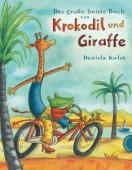 Das große bunte Buch von Krokodil und Giraffe