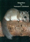 Säugetiere im Naturpark Schönbuch - Übersicht über die Biologie der Arten und Ergebnisse einer faunistisch-ökologischen Untersuchung in den Jahren 1989-1991