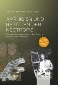 Amphibien und Reptilien der Neotropis. Entdeckungen deutschsprachiger Forscher in Mittel- und Südamerika Mertensiella-Band Nr. 23