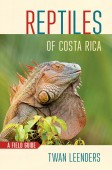 Reptiles of Costa Rica A Field Guide