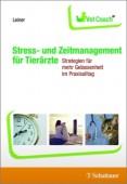 Stress- und Zeitmanagement für Tierärzte – Strategien für mehr Gelassenheit im Praxisalltag