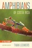 Amphibians of Costa Rica – A Field Guide