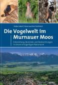 Die Vogelwelt im Murnauer Moos – Entwicklung, Bestände und Beobachtungen in einem einzigartigen Naturraum