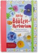 Mein Blüten-Herbarium –  Pflanzen bestimmen, Blüten pressen und Basteln
