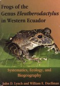 Frogs of the Genus Eleutherodactylus in Western Ecuador Systematics, Ecology, and Biogeography