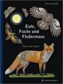 Eule, Fuchs und Fledermaus – Tiere der Nacht
