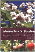 Winterharte Exoten .- Der Traum vom Süden im eigenen Garten