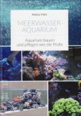 Meerwasser-Aquarium  –  Aquarium bauen und pflegen wie die Profis