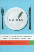 Edible – An Adventure into the World of Eating Insects and the Last Great Hope to Save the Planet