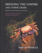 Breeding the Vampire and other Crabs (Brachyura and Anomura in Captivity) Husbandry, Reproduction, Biology, and Diversity