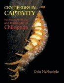 Centipedes in Captivity – The Reproductive Biology and Husbandry of Chilopoda