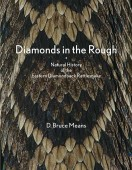 Diamonds in the Rough – Natural History of the Eastern Diamondback Rattlesnake