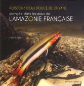 Poissons D Eau douce de Guyane - plongée dans les eaux de L Amazonie Française