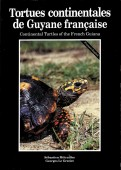 Continental Turtles of the French Guiana/Tortues continentales de Guyane française