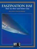 Faszination Hai – Haie im Meer und hinter Glas