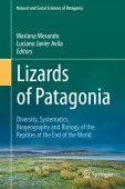 Lizards of Patagonia – Diversity, Systematics, Biogeography and Biology of the Reptiles at the End of the World;