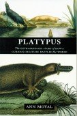 Platypus - The extraordinary Story of how a curious Creature baffled the World