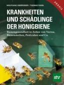 Krankheiten und Schädlinge der Honigbiene – Bienengesundheit in Zeiten von Varroa, Bienensterben, Pestiziden und Co.
