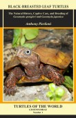 Black-Breasted Leaf Turtles – The natural History, Captive care. And Breeding of Geoemyda spengleri and Geoemyda japonica
