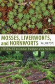Mosses, Liverworts and Hornworts – A Field Guide to Common Bryophytes of the Northeast