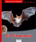 Die Fledermaus - Meine große Tierbibliothek
