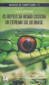 Os repteis da região costeira do extremo sul do Brasil