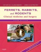 Ferrets, Rabbits, and Rodents - Clinical Medicine and Surgery