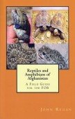 Reptiles and Amphibians of Afghanistan – A Field Guide for the FOB