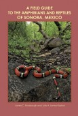 A Field Guide to the Amphibians and Reptiles of Sonora, Mexico