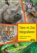 Tiere im Zoo fotografieren – Perfekte Tieraufnahmen leicht gemacht