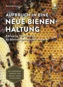 Aufbruch in eine neue Bienenhaltung. Aktuelle Forschung zu bienengerechter Imkerei