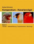 Kompendium – Kanarienvögel. Band 2 – Genetik Gefiederfärbung Farbenkanarien Mischlinge