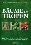 Bäume der Tropen Die grosse Enzyklopädie