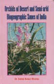 Orchids of Desert and Semi-arid Biogeographic Zones of India