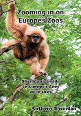Zooming in on Europe's Zoos – Sheridan's Guide to Europe's Zoos 2010 – 2025