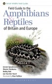 Field Guide to the Reptiles & Amphibians of Britain and Europe