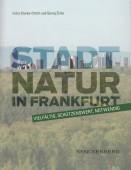 Stadtnatur in Frankfurt – vielfältig, schützenswert, notwendig