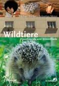 Wildtiere – Hausfreunde und Störenfriede