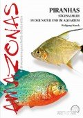 Piranhas - Sägesalmler in der Natur und im Aquarium